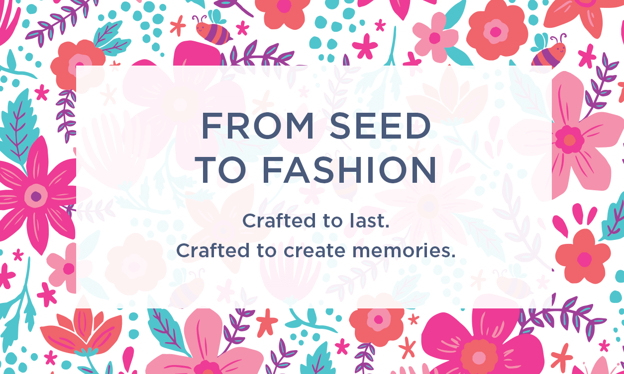 From seed to fashion