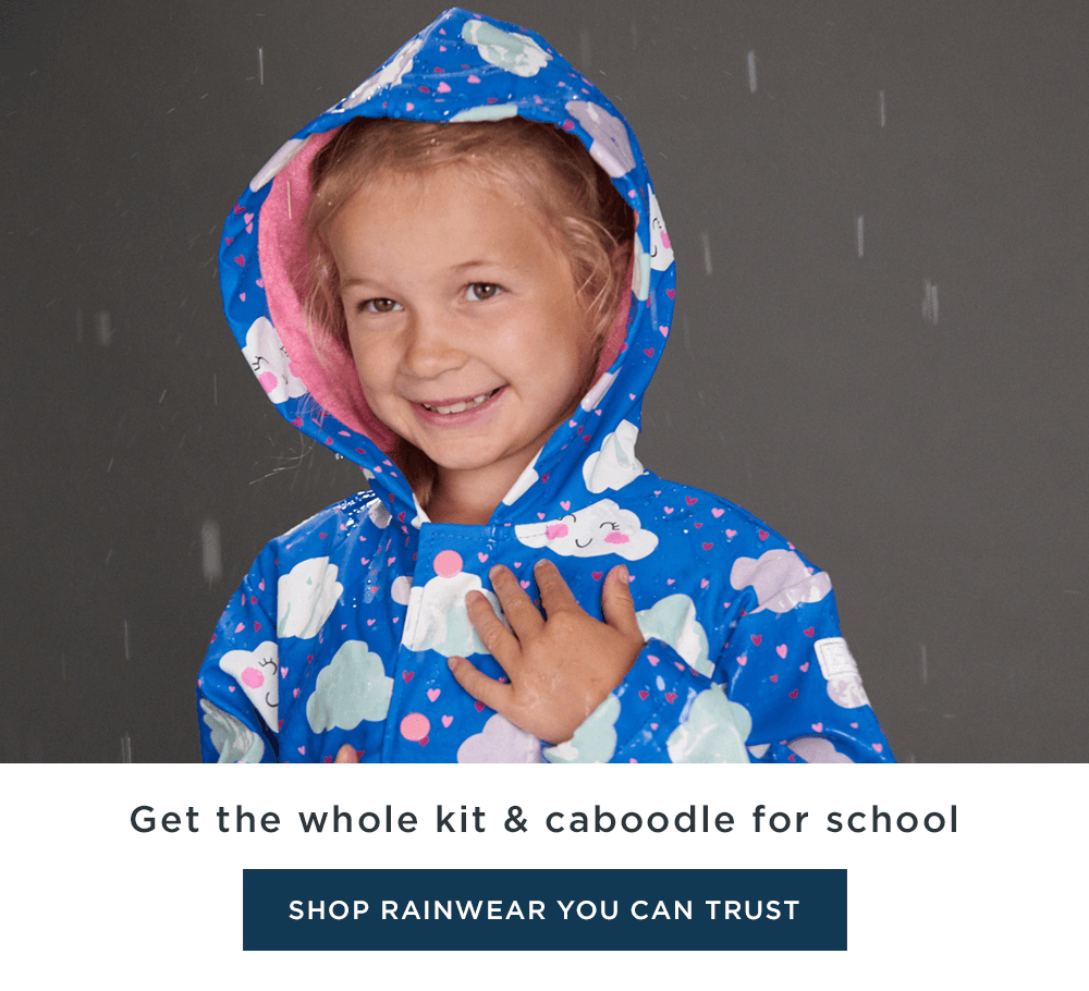 Get the whole kit & caboodle for school  - Shop rainwear you can trust