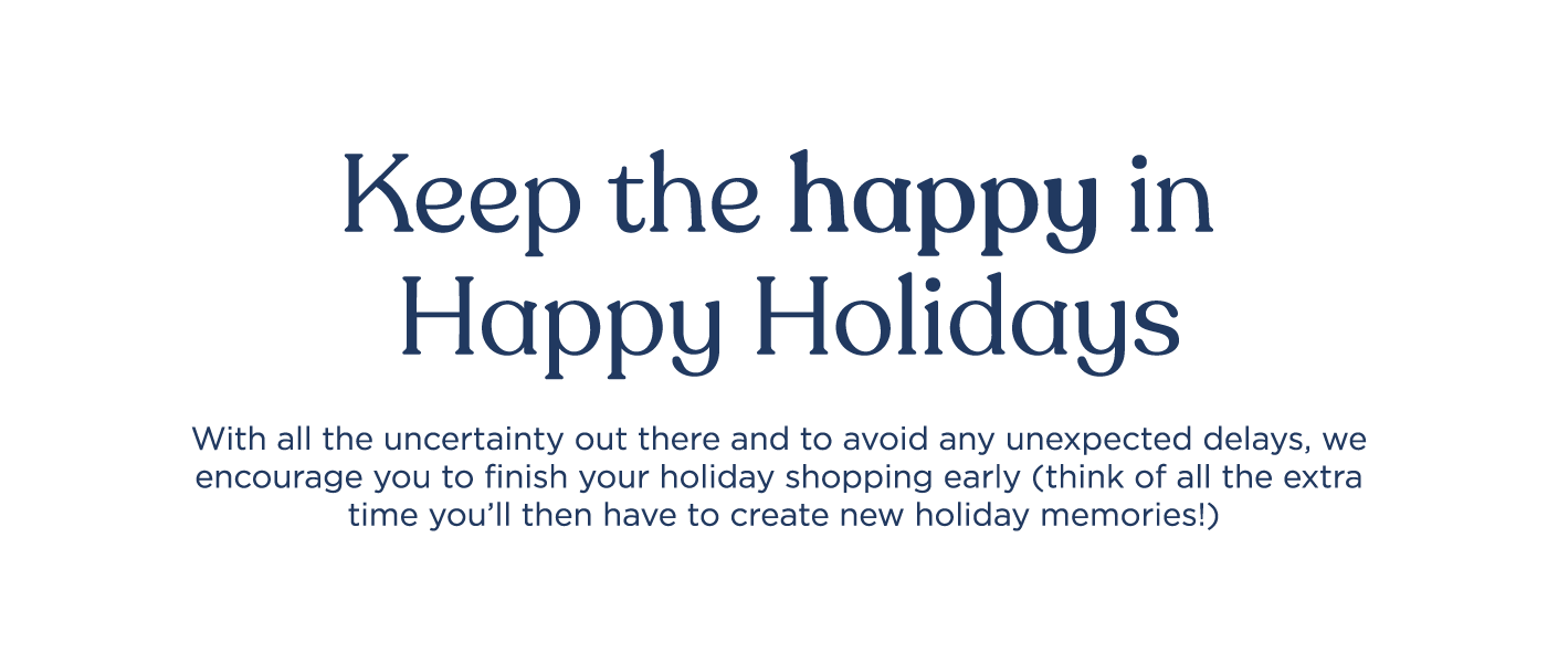Keep the happy in happy holidays