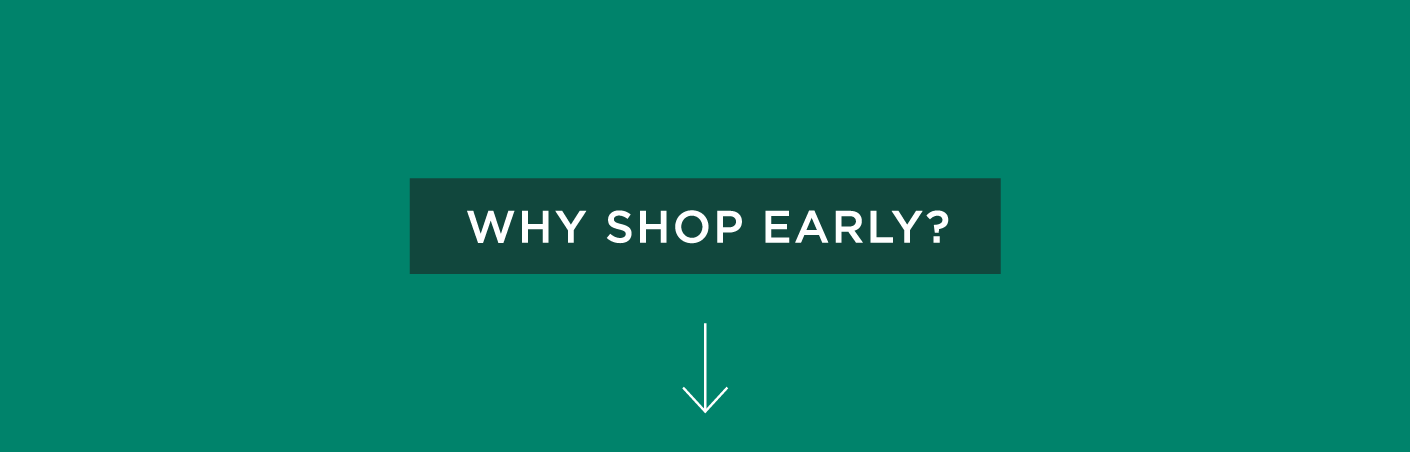 Why shop early?