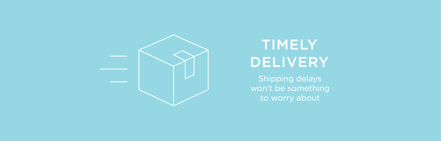 For a timely delivery