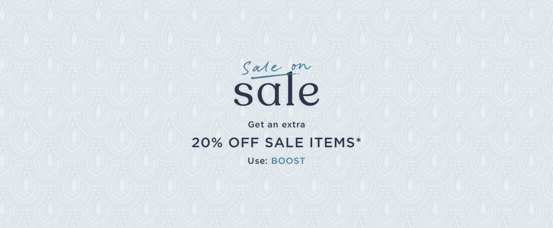 Get an extra 20% off sale items with promo code BOOST