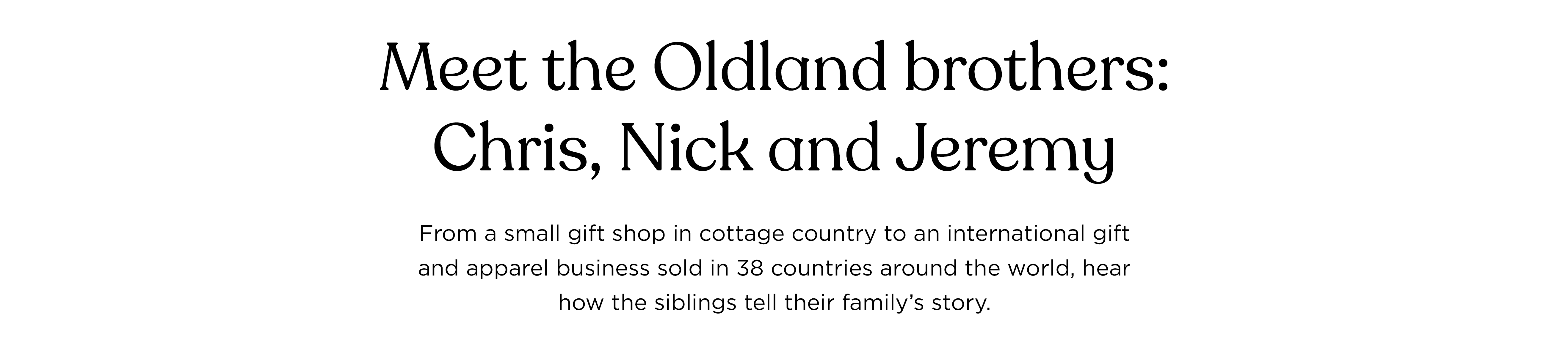 Meet the Oldland brothers: Chris, Nick and Jeremy