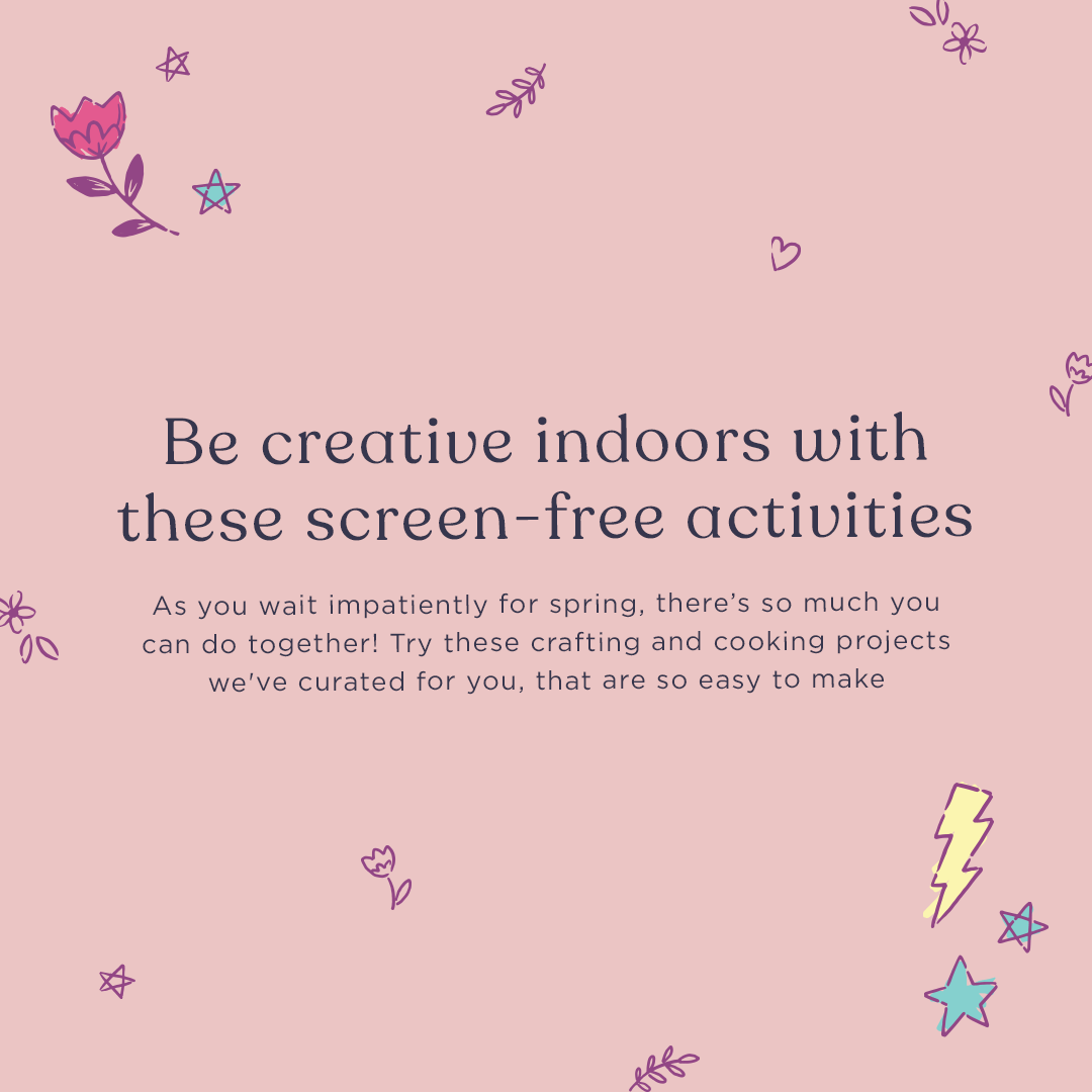 Be creative indoors with these screen-free activities