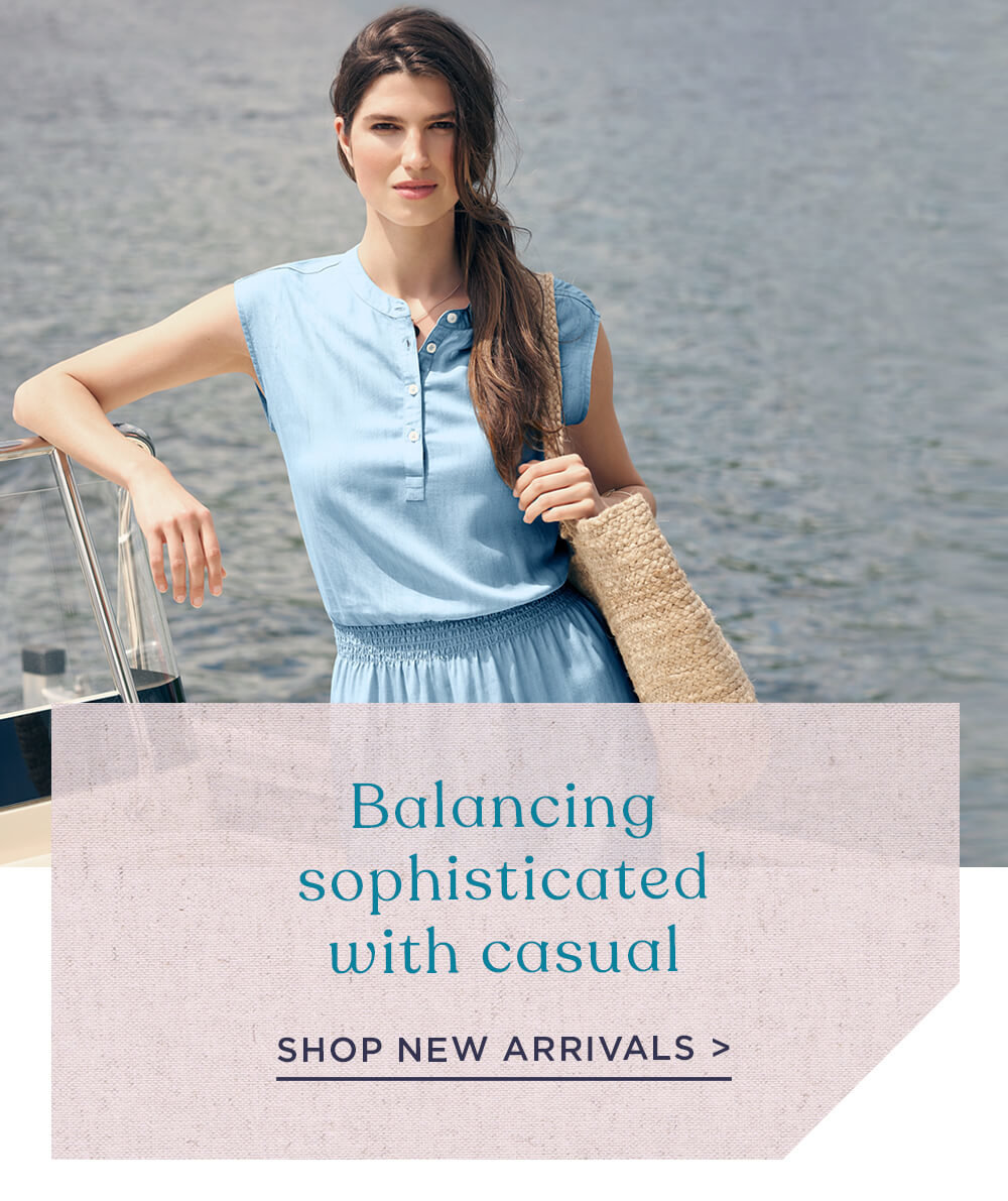 Balancing sophisticated with casual: shop new arrivals