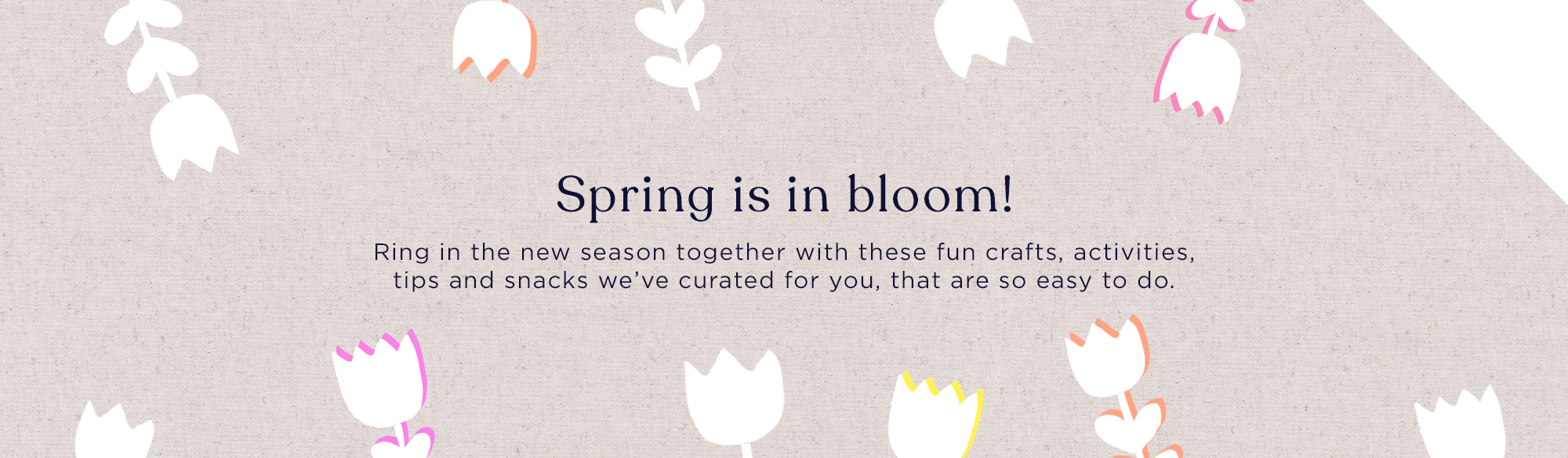 Spring activities and snacks too