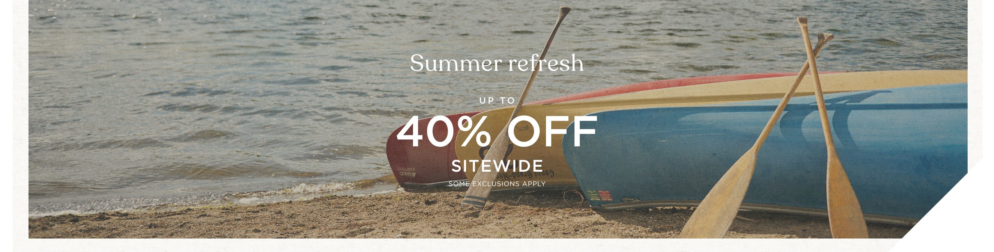 Up to 40% off sitewide some exclusions apply