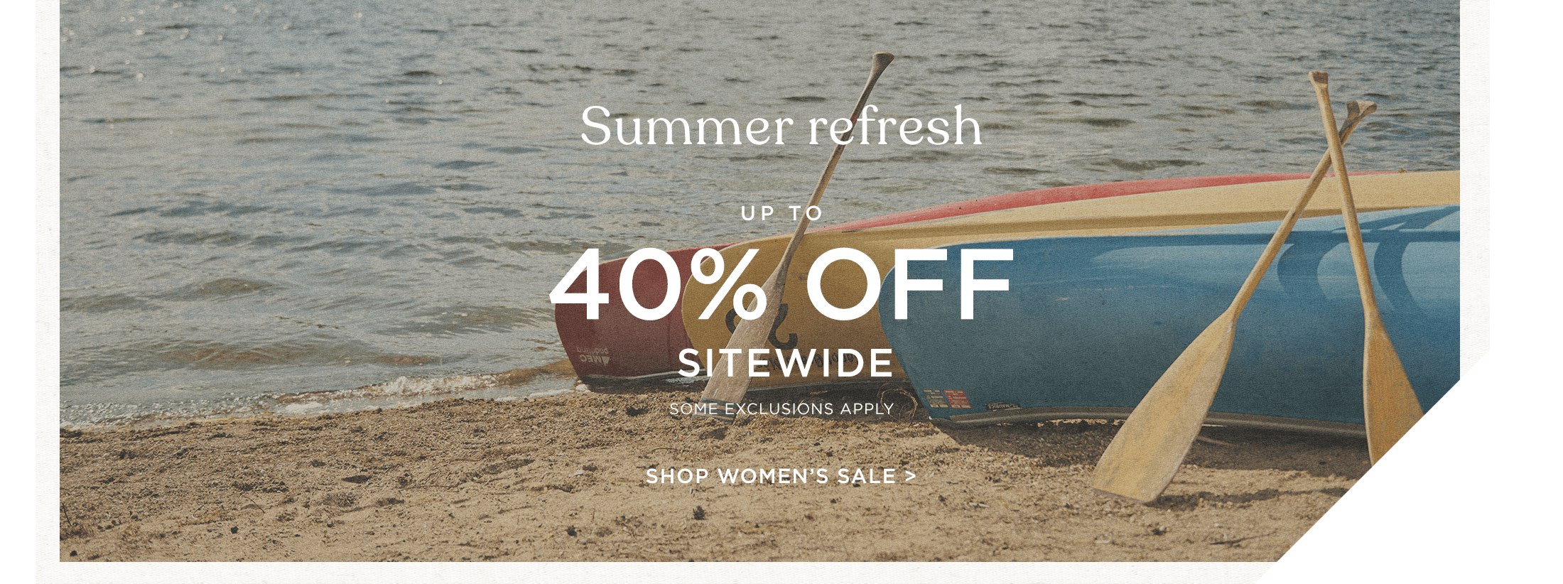 Summer refresh up to 40% off sitewide some exclusions apply