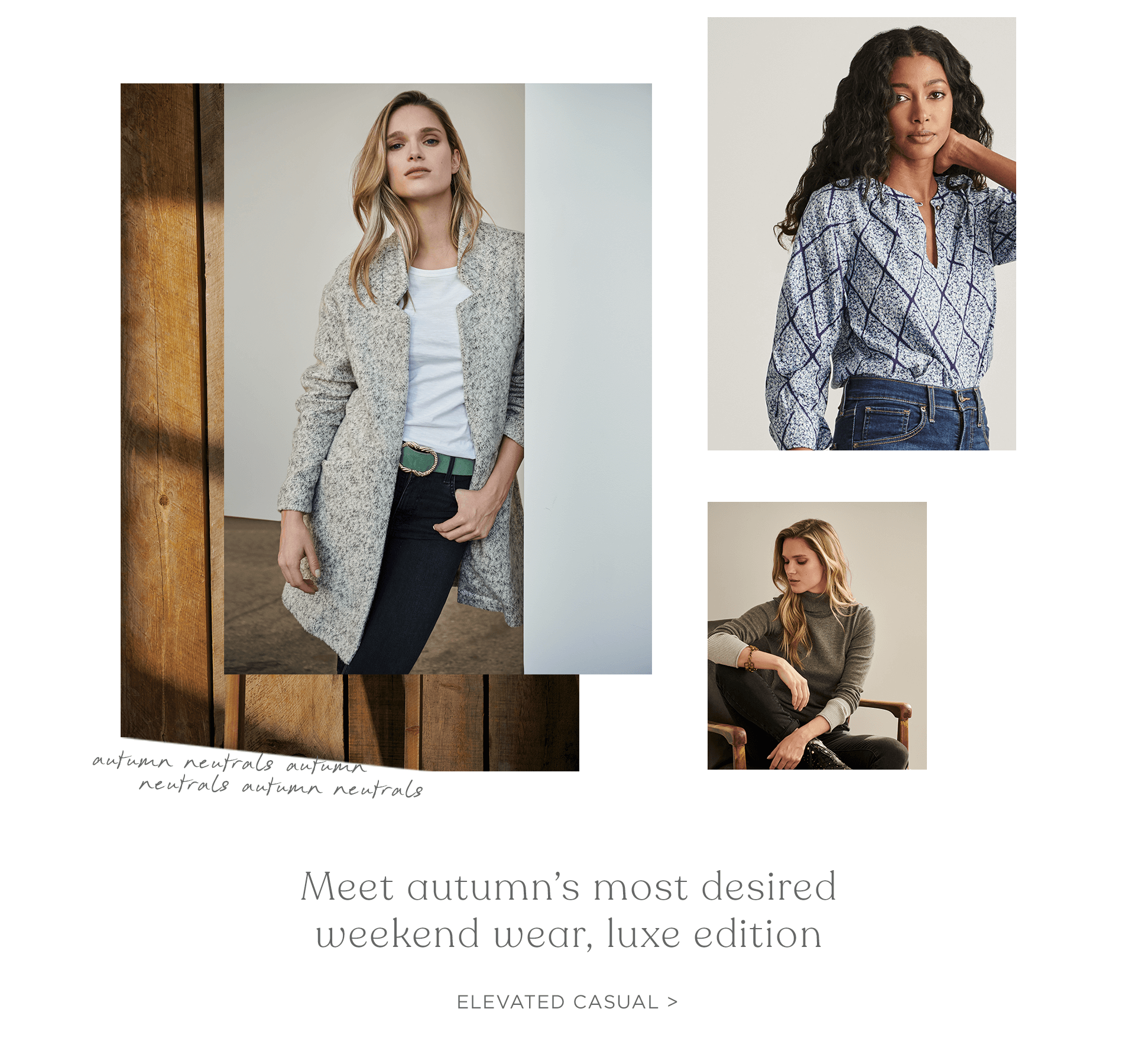 Meet autumns most desired weekend wear, luxe edition. Shop elevated casual.